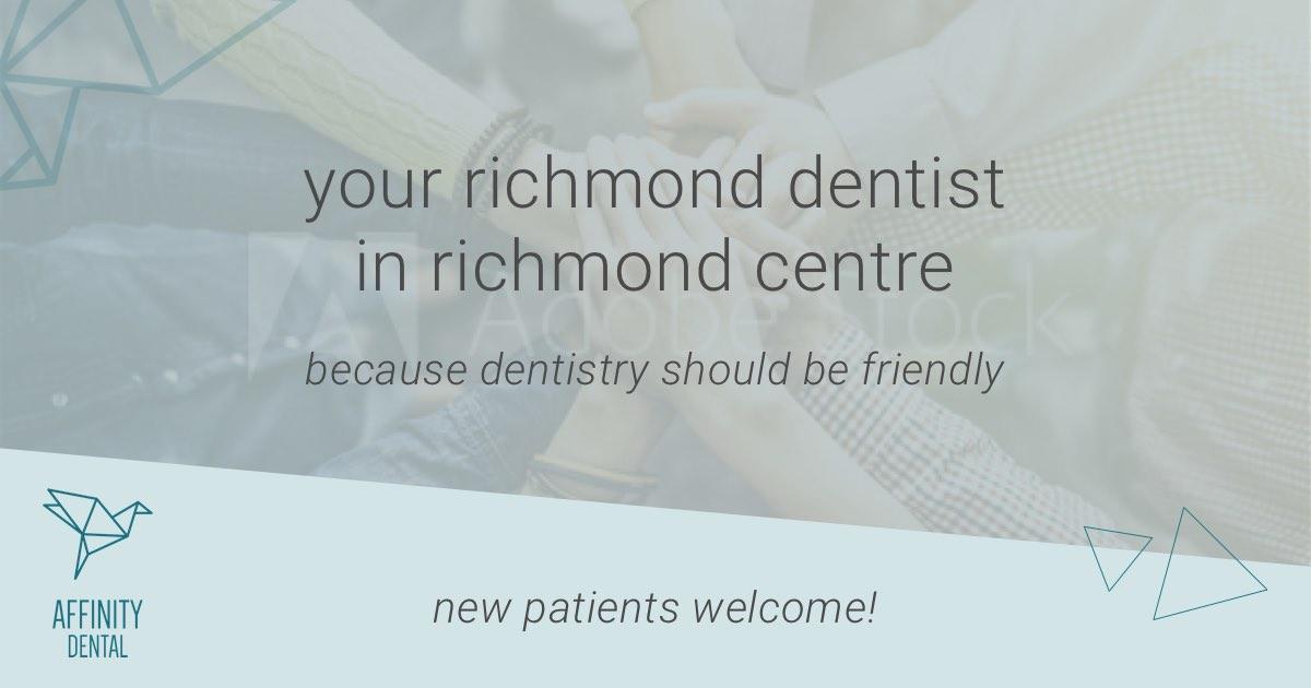Richmond Dentist Affinity Dental Clinic | Friendly & Modern